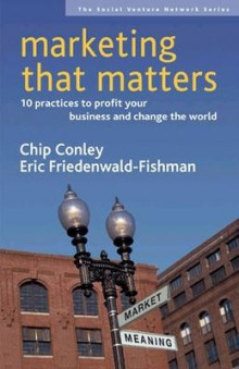 Marketing That Matters av Chip Conley og Eric Friedenwald-Fishman (Heftet)
