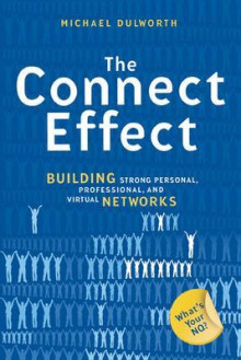 The Connect Effect. Building Strong Personal, Professional, and Virtual Networks av Michael Dulworth og Mike Dulworth (Innbundet)