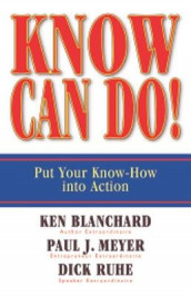 Know Can Do! Put Your Know-How into Action av Ken Blanchard, Paul J. Meyer og Dick Ruhe (Innbundet)