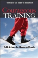 Courageous Training: Bold Actions for Business Results av Tim Mooney og Robert O. Brinkerhoff (Heftet)