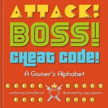 Attack! Boss! Cheat Code! av Chris Barton og Joey Spiotto (Innbundet)