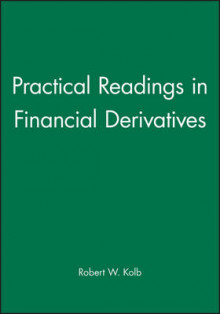 Practical Readings in Financial Derivatives av Robert W. Kolb (Heftet)