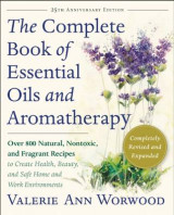 Omslag - The Complete Book of Essential Oils and Aromatherapy, Revised and Expanded