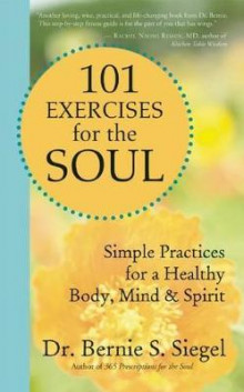 101 Exercises for the Soul av Bernie S. Siegel (Heftet)