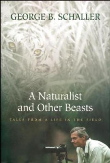 A Naturalist and Other Beasts av George B. Schaller (Heftet)