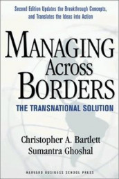 Managing Across Borders av Christopher A. Bartlett og Sumantra Ghoshal (Heftet)