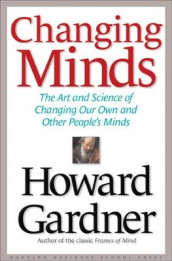 Changing Minds av Howard Gardner (Innbundet)
