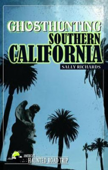 Ghosthunting Southern California av Sally Richards (Heftet)