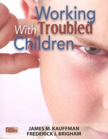 Working with Troubled Children av James M. Kauffman (Heftet)