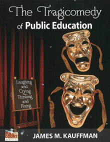 Tragicomedy of Public Education av James M. Kauffman (Heftet)