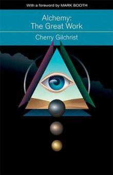 Alchemy the Great Work av Cherry Gilchrist (Heftet)