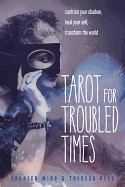 Tarot for Troubled Times av Shaheen Miro og Theresa Reed (Heftet)