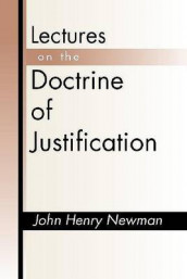 Lectures on the Doctrine of Justification av John Henry Newman (Heftet)