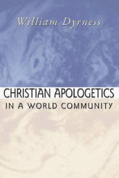 Christian Apologetics in a World Community av William A Dyrness (Heftet)