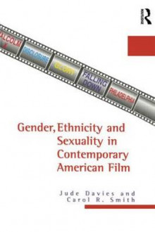 Gender, Ethnicity and Sexuality in Contemporary American Film av Jude Davies og Carol R. Smith (Innbundet)