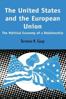 The United States and the European Union av Terrence R. Guay (Innbundet)
