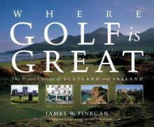 Where Golf is Great av James W. Finegan (Innbundet)