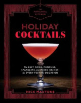 Omslag - The Artisanal Kitchen: Holiday Cocktails