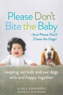 Please Don't Bite the Baby (and Please Don't Chase the Dogs) av Lisa Edwards (Heftet)