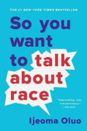 So You Want to Talk About Race av Ijeoma Oluo (Heftet)