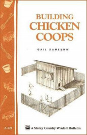 Building Chicken Coops: Storey's Country Wisdom Bulletin A.224 av Gail Damerow (Heftet)