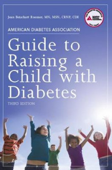 American Diabetes Association Guide to Raising a Child with Diabetes av Jean Betschart-Roemer (Heftet)