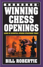 Winning Chess Openings av Bill Robertie (Heftet)
