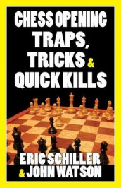 Chess Opening Traps, Tricks & Quick Kills av John Watson (Heftet)