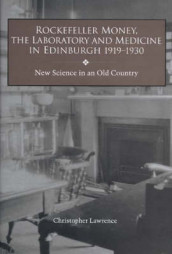 Rockefeller Money, the Laboratory and Medicine i - New Science in an Old Country av Christopher Lawrence (Innbundet)