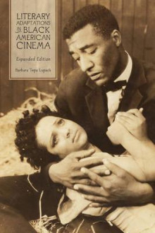 Literary Adaptations in Black American Cinema av Barbara Tepa Lupack (Heftet)