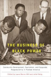The Business of Black Power - Community Development, Capitalism, and Corporate Responsibility in Postwar America av Julia Rabig og Laura Warren Hill (Innbundet)