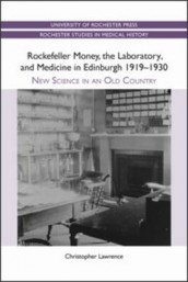 Rockefeller Money, the Laboratory and Medicine i - New Science in an Old Country av Christopher Lawrence (Heftet)