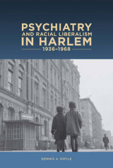 Omslag - Psychiatry and Racial Liberalism in Harlem, 1936-1968