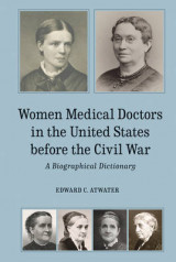 Omslag - Women Medical Doctors in the United States Before - A Biographical Dictionary