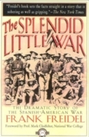 The Splendid Little War av Frank Freidel (Heftet)