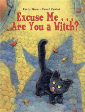 Excuse Me. . . Are You A Witch? av Emily Horn (Heftet)