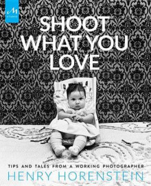 Shoot What You Love av Henry Horenstein (Innbundet)