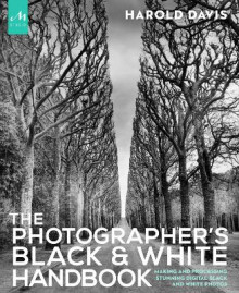 Photographer's Black and White Handbook av Harold Davis (Heftet)