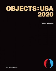 Objects: USA 2020 av Glenn Adamson og Meyers Zesty (Innbundet)