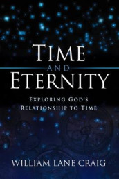 Time and Eternity av William Lane Craig (Heftet)