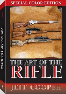 Art of the Rifle: Special Color Edition av Jeff Cooper (Innbundet)