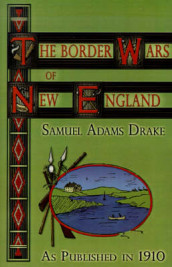 The Border Wars of New England av Samuel Adams Drake (Innbundet)