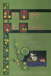 The Making of New England av Samuel Adams Drake (Innbundet)