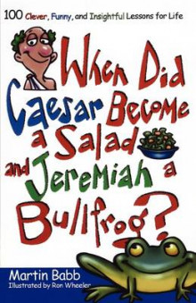 When Did Caesar Become a Salad and Jeremiah a Bullfrog? av Martin Babb (Heftet)