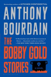 The Bobby Gold Stories av Anthony Bourdain (Heftet)