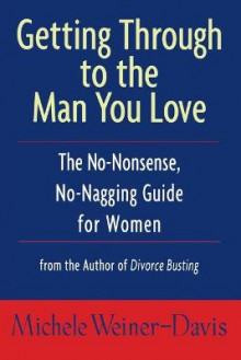 Getting Through to the Man You Love av Michele Weiner-Davis (Heftet)