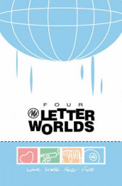 Four Letter Worlds av Amber Benson, Joe Casey, Chynna Clugston-Major, Jay Faerber, Matt Fraction, Antony Johnston, Robert Kirkman, Steve Lieber, Jim Mahfood og B. Clay Moore (Heftet)