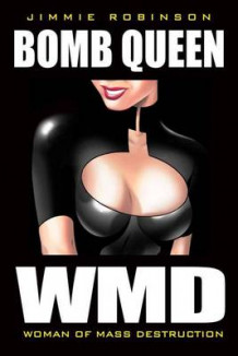 Bomb Queen: Woman of Mass Destruction v. 1 av Jimmy Robinson (Heftet)