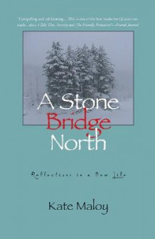 A Stone Bridge North av Kate Maloy (Heftet)