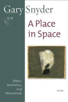 A Place in Space av Gary Snyder (Heftet)